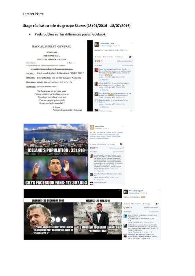 Larcher Pierre Stage réalisé au sein du groupe Skores (18/01/2016 - 18/07/2016)  Posts publiés sur les différentes pages ...