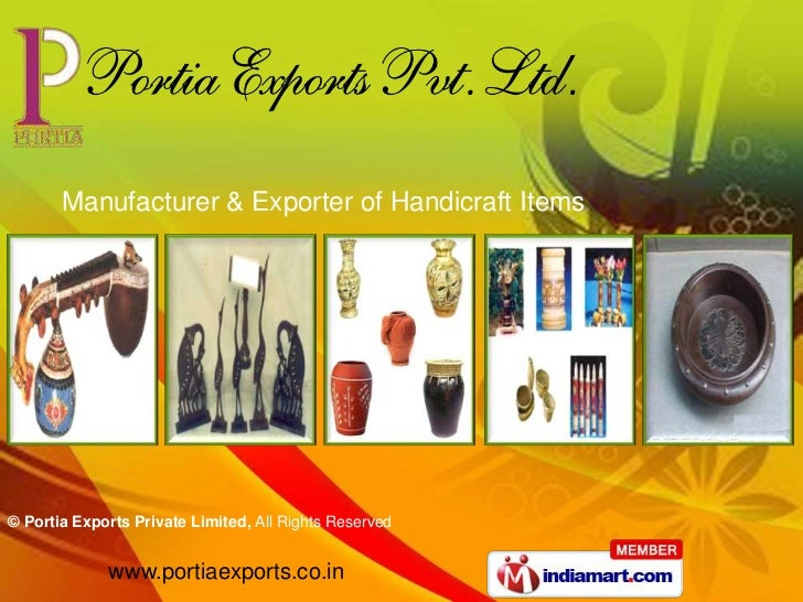 Manufacturer & Exporter of Handicraft Items© Portia Exports Private Limited, All Rights Reserved             www.portiaexp...