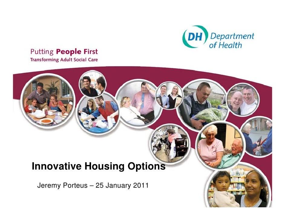 Innovative Housing Options Jeremy Porteus – 25 January 2011