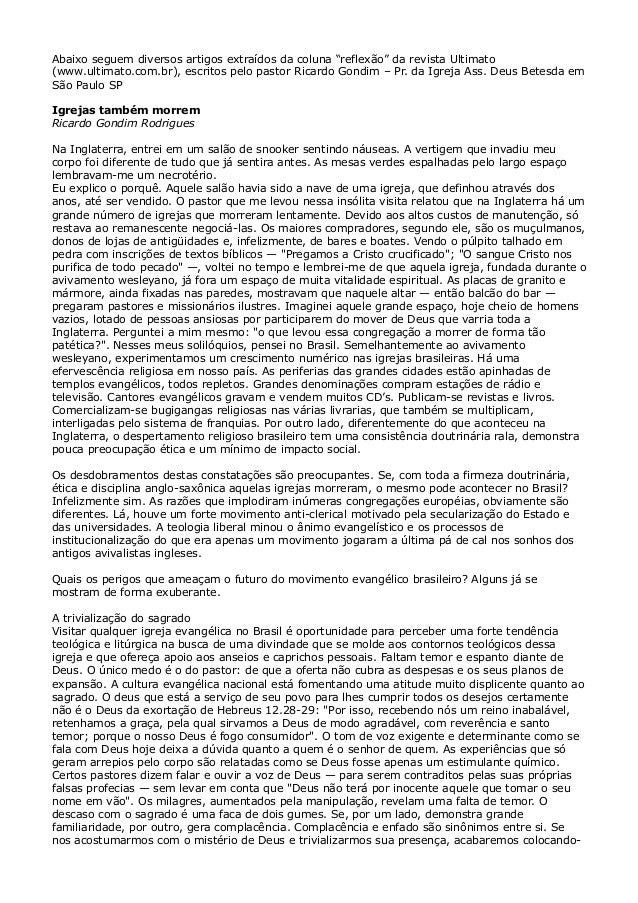 """Abaixo seguem diversos artigos extraídos da coluna """"reflexão"""" da revista Ultimato (www.ultimato.com.br), escritos pelo pas..."""