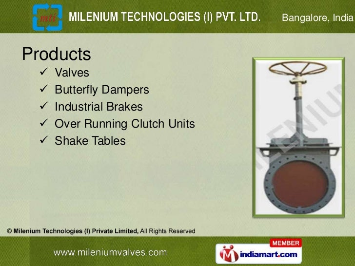 Bangalore, IndiaProducts     Valves     Butterfly Dampers     Industrial Brakes     Over Running Clutch Units     Sha...