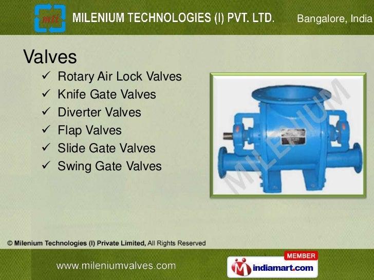 Bangalore, IndiaValves     Rotary Air Lock Valves     Knife Gate Valves     Diverter Valves     Flap Valves     Slide...