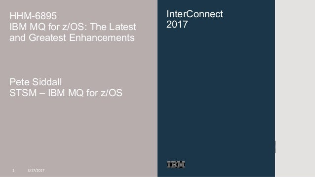 IBM MQ for z/OS The Latest and Greatest Enhancements