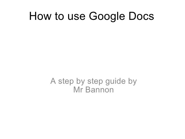 How to use Google Docs A step by step guide by Mr Bannon