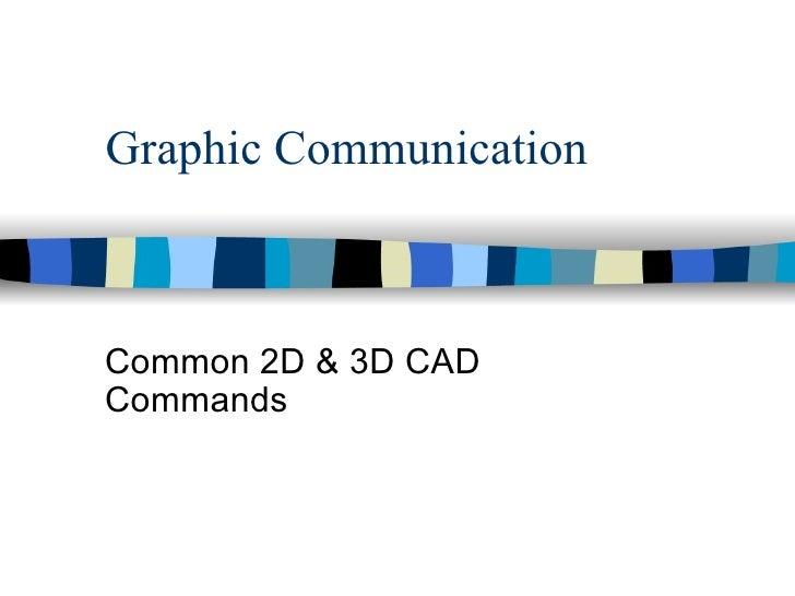 Graphic Communication  Common 2D & 3D CAD Commands
