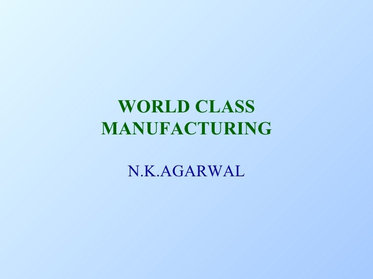 WORLD CLASS MANUFACTURING N.K.AGARWAL
