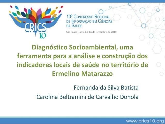 Diagnóstico Socioambiental, uma ferramenta para a análise e construção dos indicadores locais de saúde no território de Er...