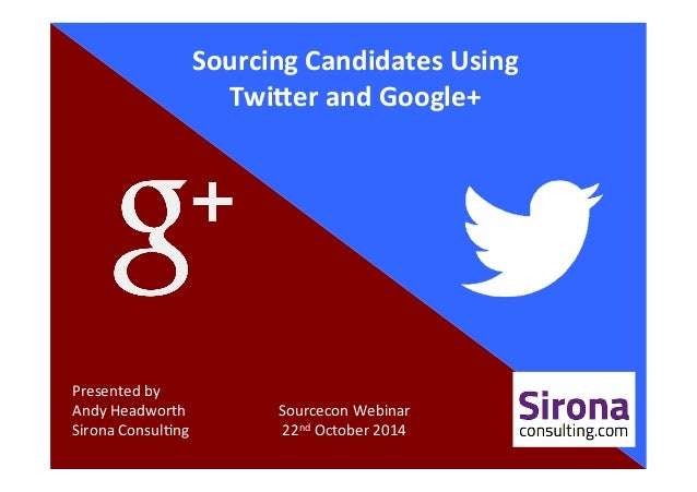 sourcing candidates using twitter and google