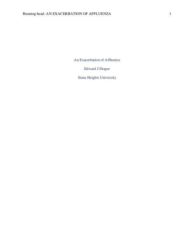 Running head: AN EXACERBATION OF AFFLUENZA 1 An Exacerbation of Affluenza Edward J Draper Siena Heights University