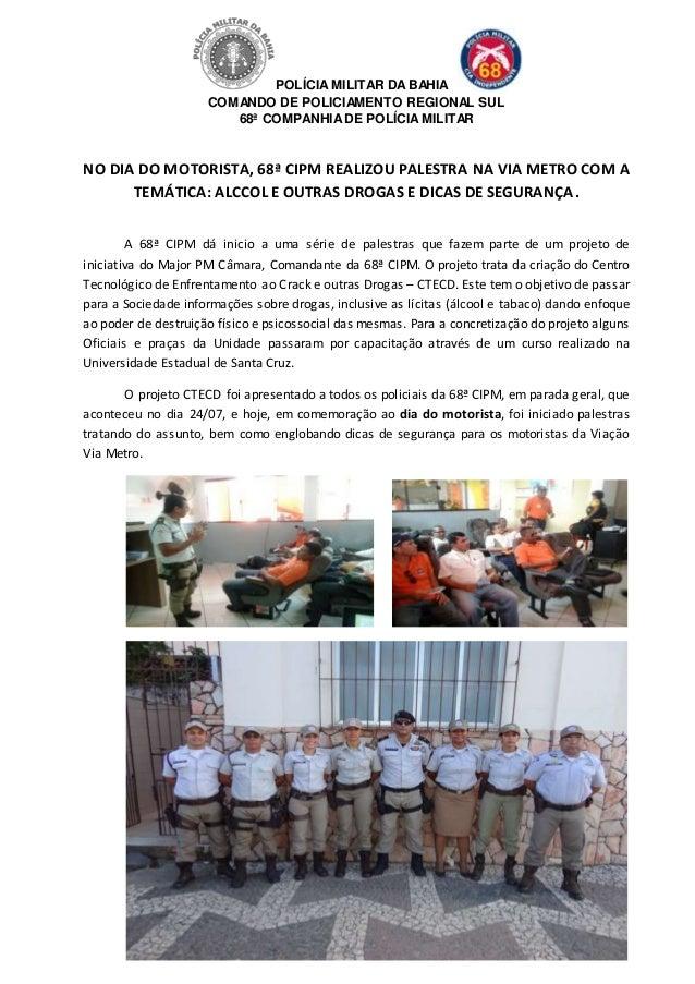 POLÍCIA MILITAR DABAHIA COMANDO DE POLICIAMENTO REGIONAL SUL 68ª COMPANHIADE POLÍCIAMILITAR NO DIA DO MOTORISTA, 68ª CIPM ...