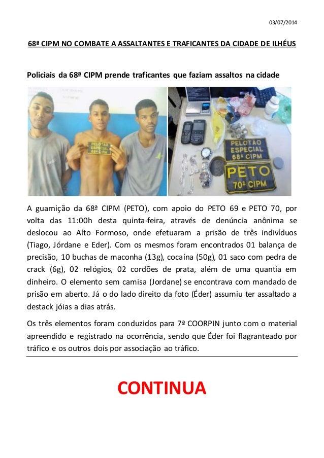 03/07/2014 68ª CIPM NO COMBATE A ASSALTANTES E TRAFICANTES DA CIDADE DE ILHÉUS Policiais da 68ª CIPM prende traficantes qu...