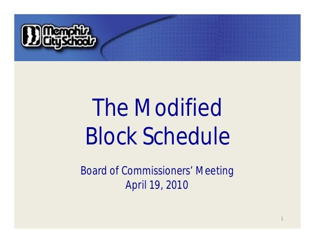 The ModifiedBlock ScheduleBoard of Commissioners' Meeting          April 19, 2010                                  1