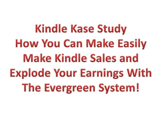 Evergreen Kindle Launch SystemI'm going to show you a sneaky tactic to make tons and tonsmore money off of your kindle boo...