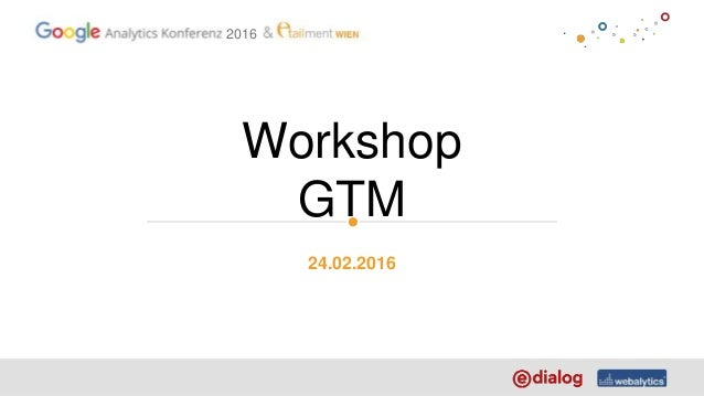 2016 Workshop GTM 24.02.2016