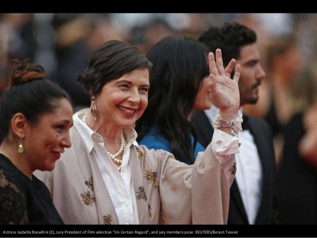 "Actress Isabella Rossellini (C), Jury President of Film selection ""Un Certain Regard"", and jury members pose. REUTERS/Beno..."