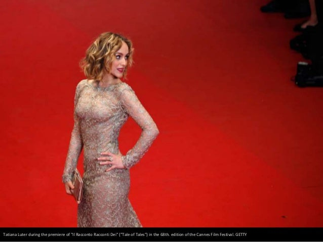 """Tatiana Luter during the premiere of """"Il Racconto Racconti Dei"""" (""""Tale of Tales"""") in the 68th. edition of the Cannes Film ..."""