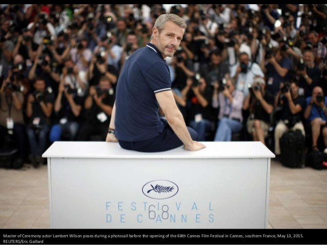 Master of Ceremony actor Lambert Wilson poses during a photocall before the opening of the 68th Cannes Film Festival in Ca...