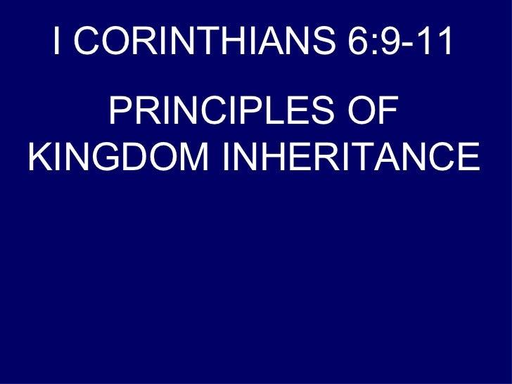 I CORINTHIANS 6:9-11 PRINCIPLES OF KINGDOM INHERITANCE