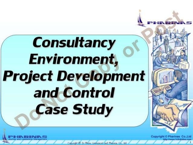 Consultancy - ,  Environment,  rte  E' '—,  '' 55¢'  :6  Project Development   will  and Control   e Case Study   ll V