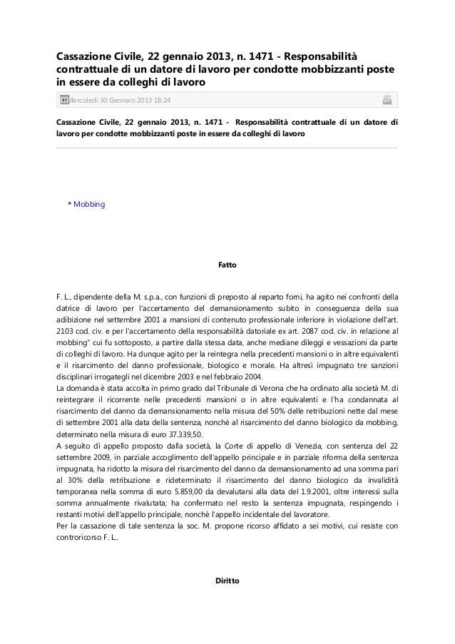 Cassazione Civile, 22 gennaio 2013, n. 1471 - Responsabilitàcontrattuale di un datore di lavoro per condotte mobbizzanti p...