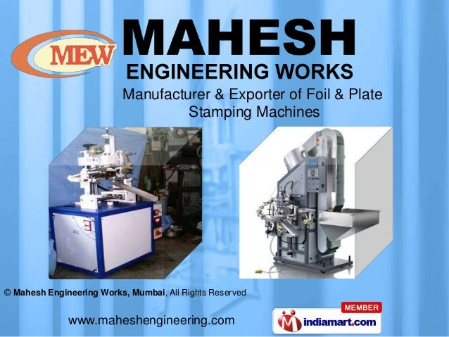 Manufacturer & Exporter of Foil & Plate                                   Stamping Machines© Mahesh Engineering Works, Mum...