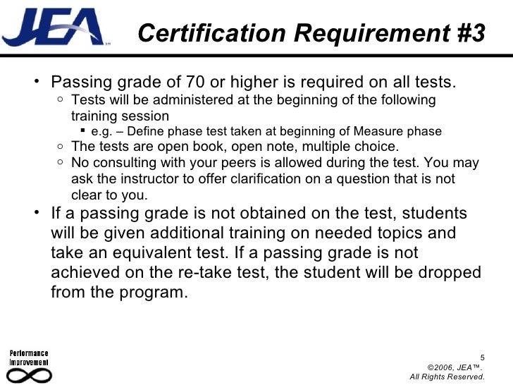 Certification Requirement #3 <ul><ul><li>Passing grade of 70 or higher is required on all tests.  </li></ul></ul><ul><ul><...