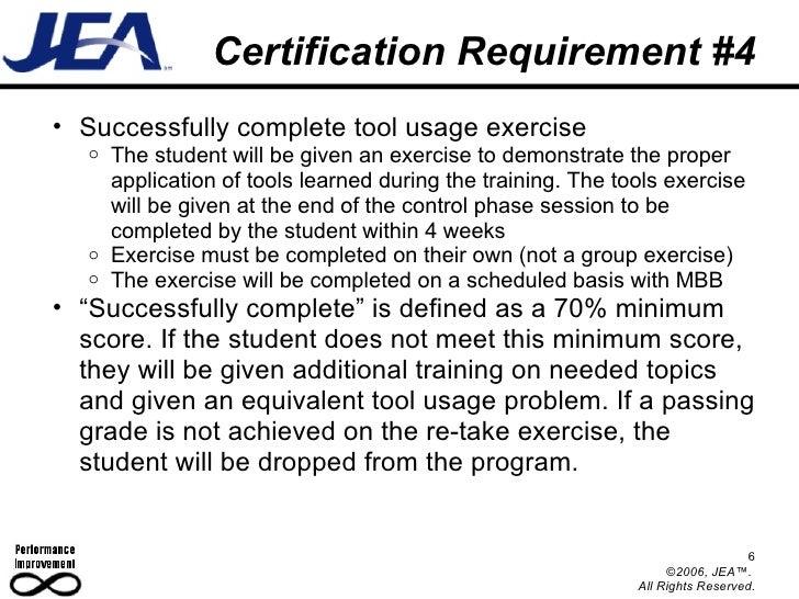 Certification Requirement #4 <ul><ul><li>Successfully complete tool usage exercise </li></ul></ul><ul><ul><ul><li>The stud...