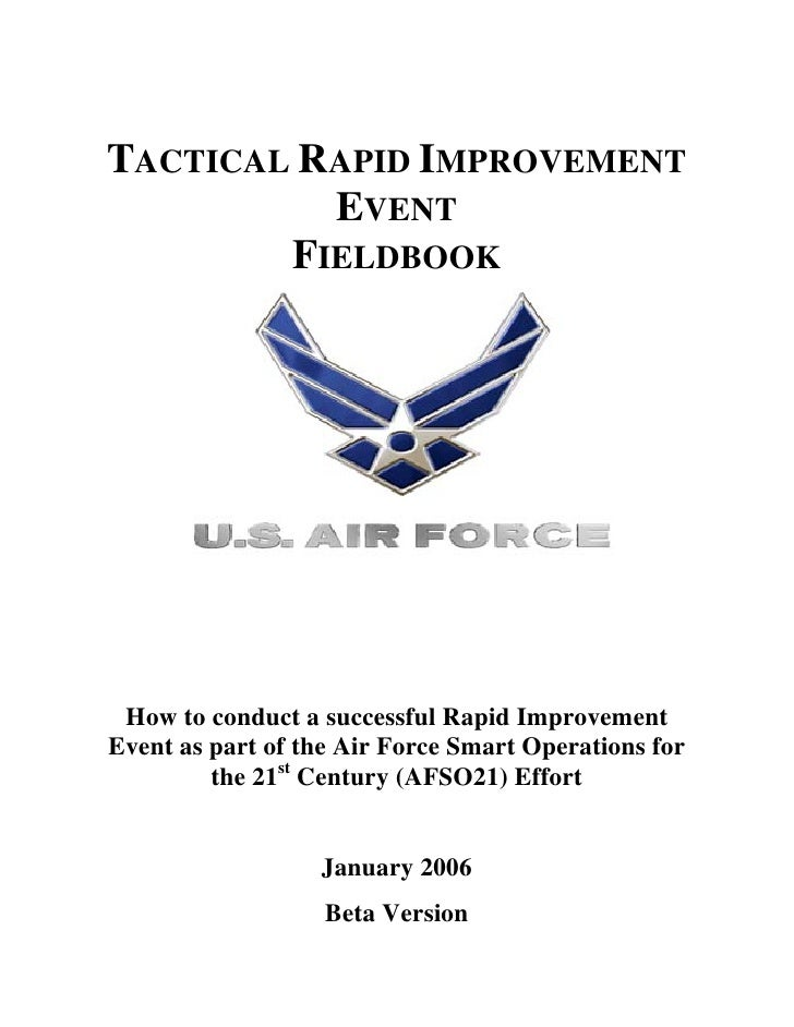 TACTICAL RAPID IMPROVEMENT          EVENT        FIELDBOOK How to conduct a successful Rapid ImprovementEvent as part of t...