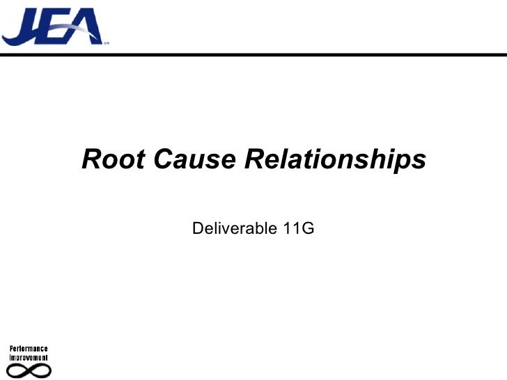 Root Cause Relationships Deliverable 11G