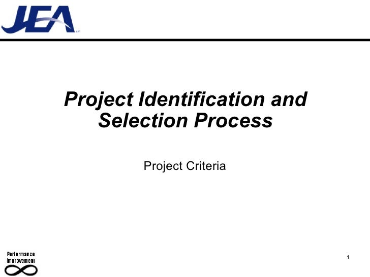Project Identification and Selection Process Project Criteria 1