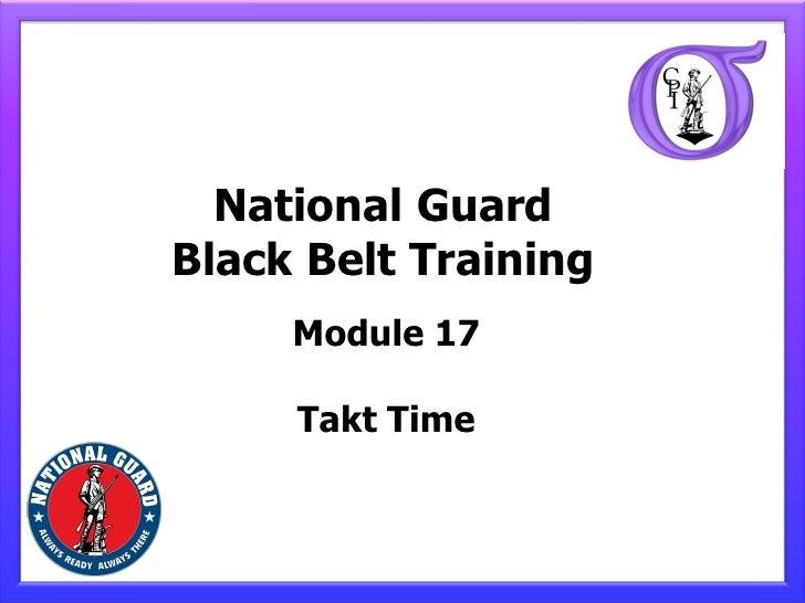 National GuardBlack Belt Training     Module 17     Takt Time