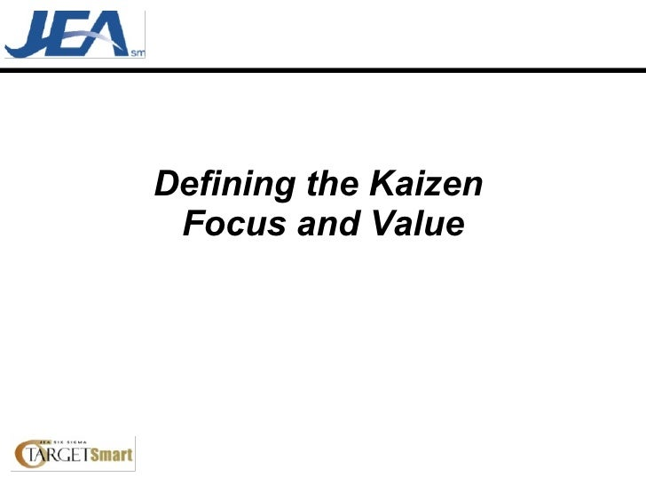 Defining the Kaizen  Focus and Value