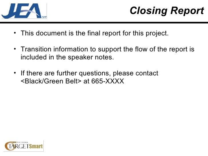 Closing Report <ul><ul><li>This document is the final report for this project.  </li></ul></ul><ul><ul><li>Transition info...
