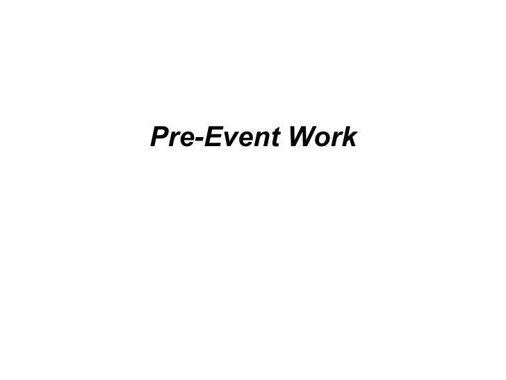 Pre-Event Work