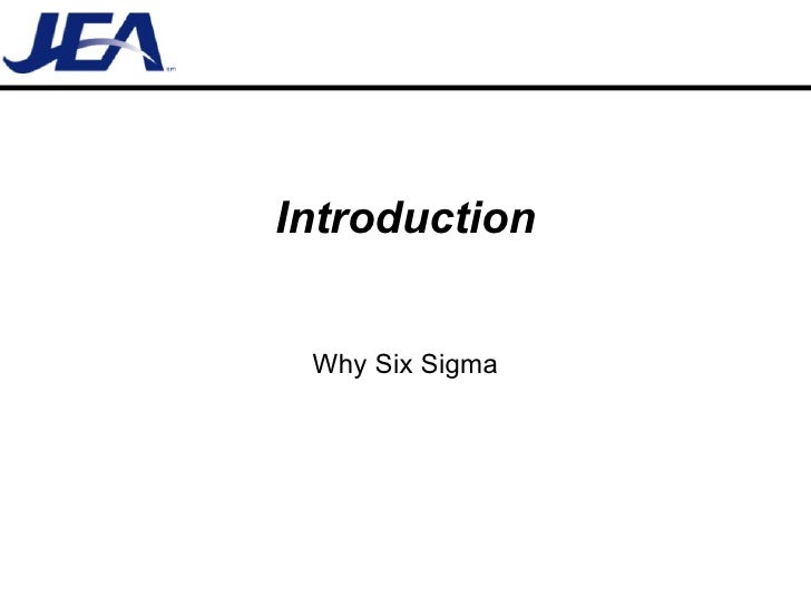 Introduction Why Six Sigma