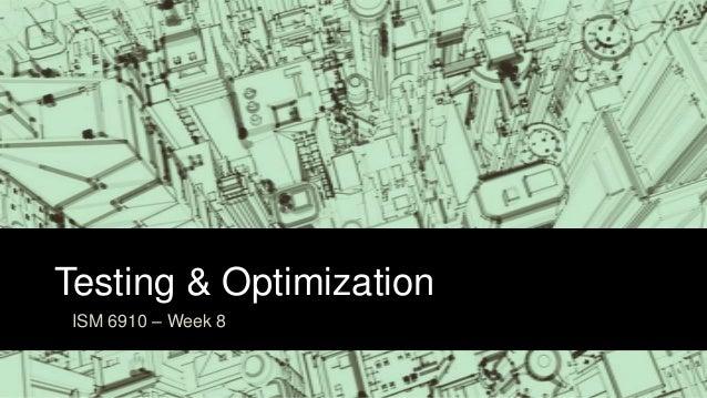 Testing & OptimizationISM 6910 – Week 8