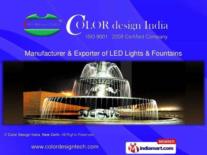 Manufacturer & Exporter of LED Lights & Fountains