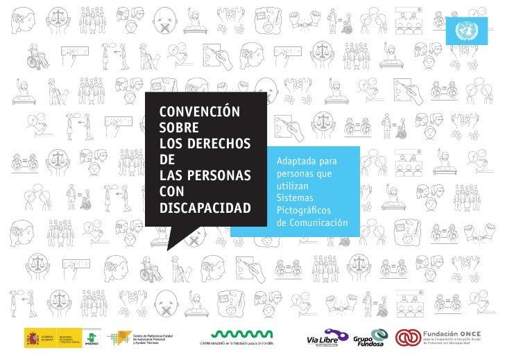 CONVENCIÓNSOBRELOS DERECHOSDE             Adaptada paraLAS PERSONAS   personas que               utilizanCON            Si...