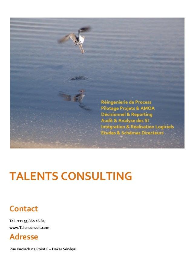 TALENTSCONSULTING  Contact Tel:221338601684 www.Talenconsult.com Adresse RueKaolackx3PointE–DakarSén...
