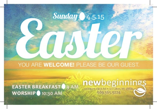 Sunday 4.5.15 Easter EASTER BREAKFAST 9 AM WORSHIP 10:30 AM YOU ARE WELCOME! PLEASE BE OUR GUEST. 1154 West Fleck Rd • Six...
