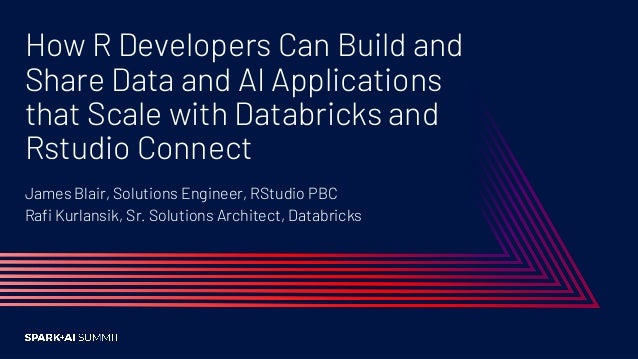 How R Developers Can Build and Share Data and AI Applications that Scale with Databricks and RStudio Connect Slide 2
