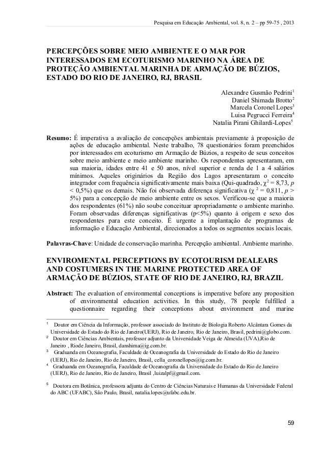 Pesquisa em Educação Ambiental, vol. 8, n. 2 – pp 59-75 , 2013  PERCEPÇÕES SOBRE MEIO AMBIENTE E O MAR POR INTERESSADOS EM...