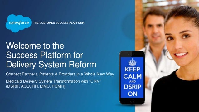 Welcome to the Success Platform for Delivery System Reform Connect Partners, Patients & Providers in a Whole New Way Medic...