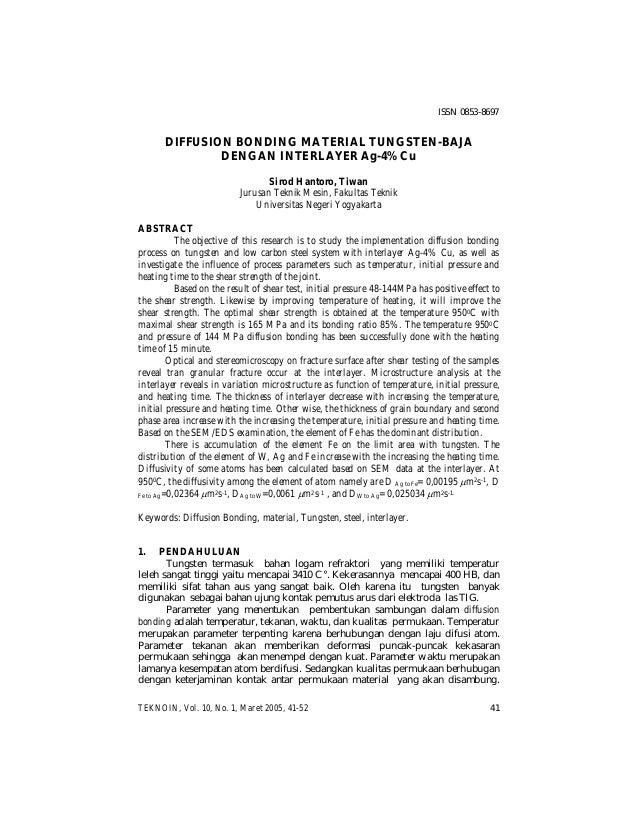 ISSN 0853-8697  DIFFUSION BONDING MATERIAL TUNGSTEN-BAJA DENGAN INTERLAYER Ag-4% Cu Sirod Hantoro, Tiwan Jurusan Teknik Me...