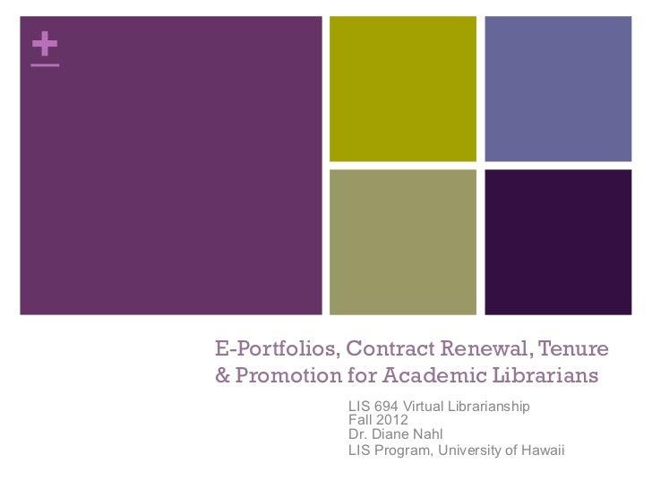 +    E-Portfolios, Contract Renewal, Tenure    & Promotion for Academic Librarians                LIS 694 Virtual Libraria...