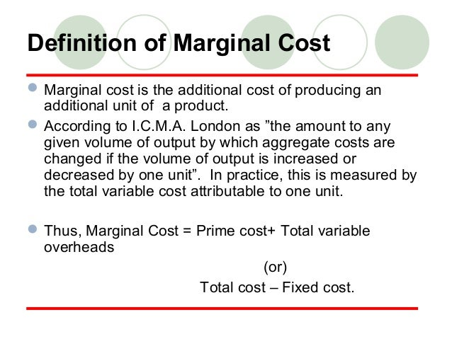 What do you mean marginal cost?