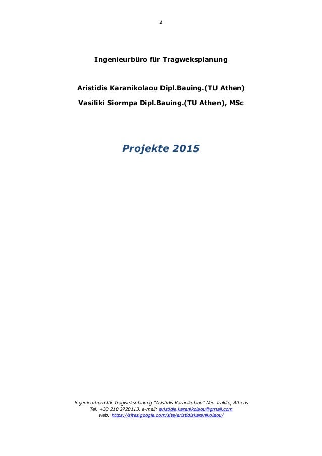 "1 Ingenieurbüro für Tragweksplanung ""Aristidis Karanikolaou"" Neo Iraklio, Athens Tel. +30 210 2720113, e-mail: aristidis.k..."