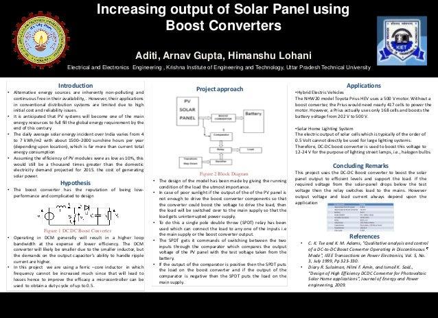 Increasing output of Solar Panel using Boost Converters Aditi, Arnav Gupta, Himanshu Lohani Electrical and Electronics Eng...