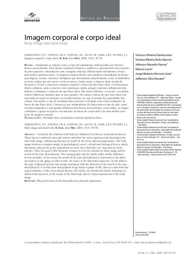 Artigo          de    RevisãoImagem corporal e corpo idealBody image and ideal bodyDAMASCENO, V.O.; VIANNA, V.R.A.; VIANNA...