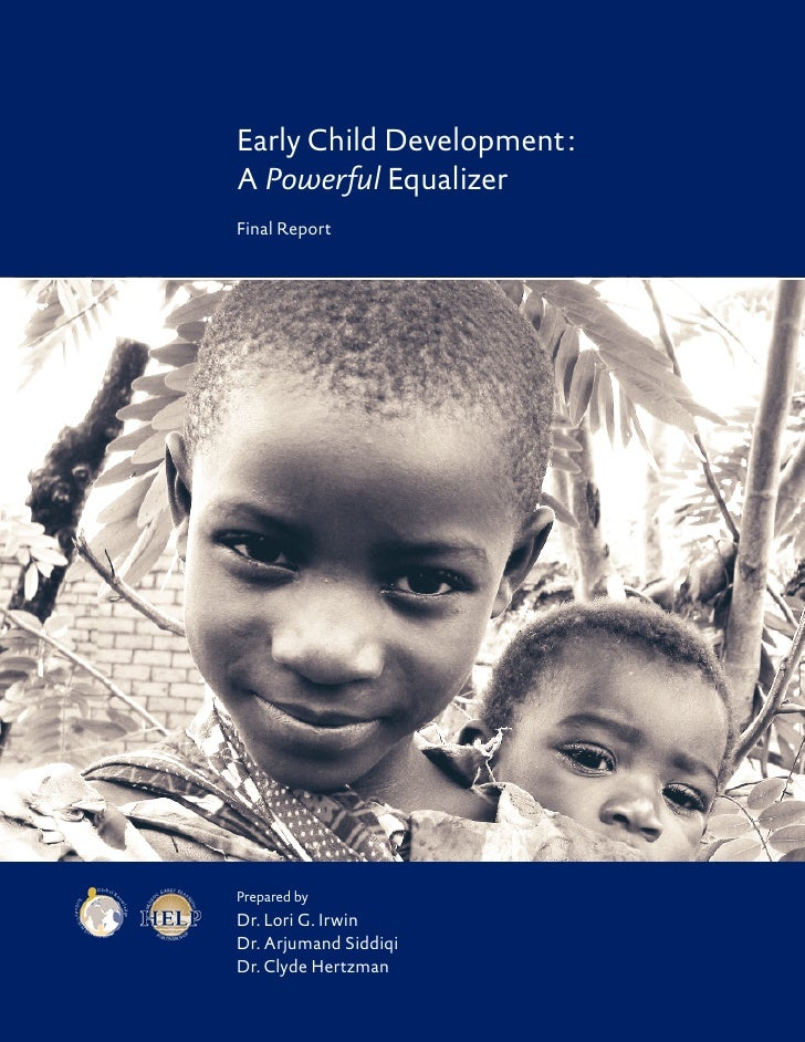 Early Childhood Development : A Powerful Equalizer                                                     Early Child Develop...